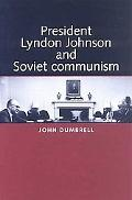 President Lyndon Johnson and Soviet Communism
