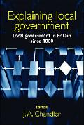 Explaining Local Government Local Government in Britain Since 1800