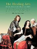 Healing Arts Health, Disease and Society in Europe 1500-1800