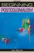 Beginning Postcolonialism: Second Edition (Beginnings)