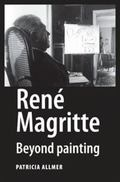 Rene Magritte: Beyond Painting