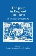 The Poor in England 1700-1850: An Economy of Makeshifts (Documents in Modern History S.)