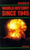 Success in World History Since 1945 (Success Studybooks)