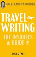 Travel Writing : The Essential Guide