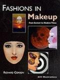 Fashions in Makeup, from Ancient to Modern Times.