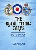 The Royal Flying Corps Boy Service RFC-Rnas-RAF: The Link is Forged