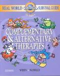 Real-World Nursing Survival Guide Complementary & Alternative Therapies