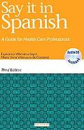 Say It in Spanish A Guide for Health Care Professionals