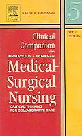 Clinical Companion For Ignatavicius-Workman Medical-Surgical Nursing Critical Thinking For Collaborative Care