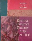 Dental Hygiene Theory and Practice