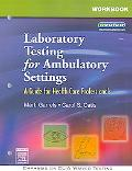 Laboratory Testing for Ambulatory Settings A Guide for Health Care Professionals
