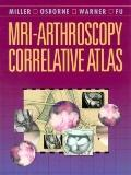 Mri-Arthroscopy Correlative Atlas
