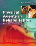 Physical Agents in Rehabilitation From Research to Practice