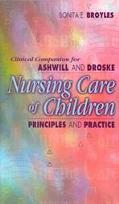 Clinical Companion for Nursing Care of Children Principles and Practice