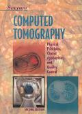 Computed Tomography Physical, Principles, Clinical Applications, and Quality Control