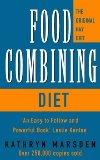 The Food Combining Diet: Lose Weight the Hay Way