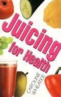 Juicing for Health - Caroline Wheater - Paperback