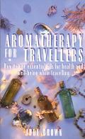 Aromatherapy for Travellers - Jude Brown - Paperback