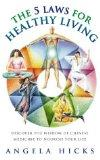 Five Laws for Healthy Living: Discover the Wisdom of Chinese Medicine to Nourish Your Life