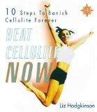 Beat Cellulite Now!