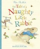 Peter Rabbit: The Tale of a Naughty Little Rabbit