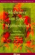 Midwives & Safer Motherhood