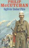 Ogilvie Under Fire (James Ogilvie)