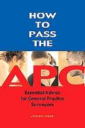 How to Pass the Apc Essential Advice for General Practice Surveyors
