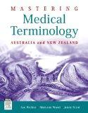Mastering Medical Terminology: Australia and New Zealand, 1e