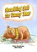 Something Soft for Danny Bear