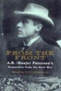 From the Front: Being the Observations of Mr. A. B. (Banjo) Paterson, Special War Correspond...