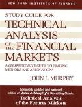 Study Guide for Technical Analysis of the Financial Markets A Comprehensive Guide to Trading...