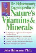 Dr. Heinerman's Encyclopedia of Nature's Vitamins and Minerals
