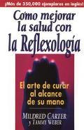 Como Mejorar LA Salud Con LA Reflexologia Body Reflexology