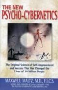 New Psycho-Cybernetics The Original Science of Self-Improvement and Success That Has Changed...