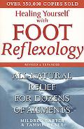 Healing Yourself With Foot Reflexology All-Natural Relief for Dozens of Ailments