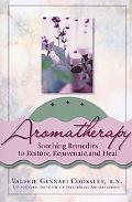 Aromatherapy Soothing Remedies to Restore, Rejuvenate, and Heal