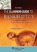 Glannon Guide to Bankruptcy : Learning Bankruptcy Through Multiple-Choice Questions and Anal...