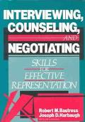 Interviewing, Counseling, and Negotiating Skills for Effective Representa