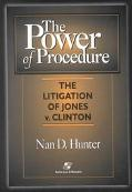 Power of Procedure The Litigation of Jones V. Clinton