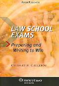 How to Take Law School Exams Preparation, Attitude, and Success