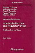 Administrative Law and Regulatory Policy, 2007 - 2008 Supplement
