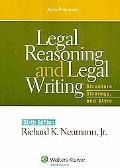 Legal Reasoning and Legal Writing: Structure Trategy and Style