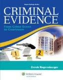 Criminal Evidence : From Crime Scene to Courtroom