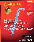 McAd/McSd Self-Paced Training Kit Developing Windows-Based Applications With Microsoft Visua...