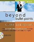 Beyond Bullet Points Using Microsoft Office Powerpoint 2007 to Create Presentations That Inf...