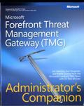 Microsoft Forefront Threat Management Gateway (TMG) Administrator's Companion (Pro -Administ...