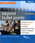 Beyond Bullet Points: Using Microsoft PowerPoint to Create Presentations that Inform, Motiva...
