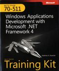 MCTS Exam 70-511 Kit : Windows Application Development with Microsoft . Net Framework 4