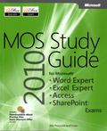 MOS 2010 Study Guide for Microsoft Word Expert, Excel Expert, Access, and SharePoint